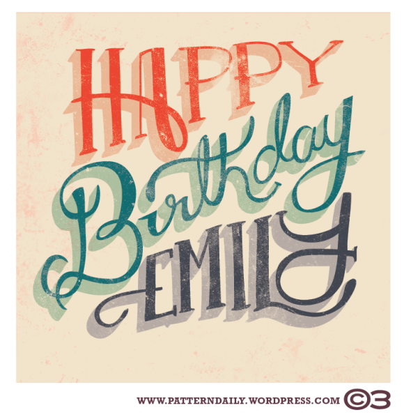 Happy Birthday Emily /// PatternDaily