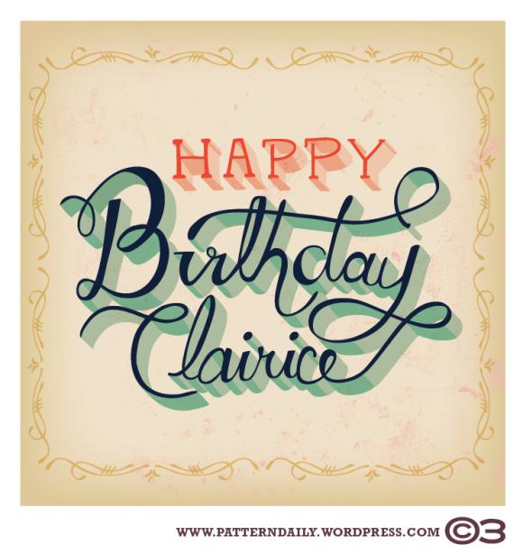Happy Birthday Clairice /// PatternDaily