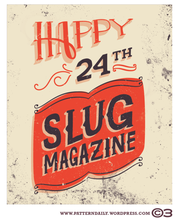 Happy 24th SLUG Magazine /// PatternDaily