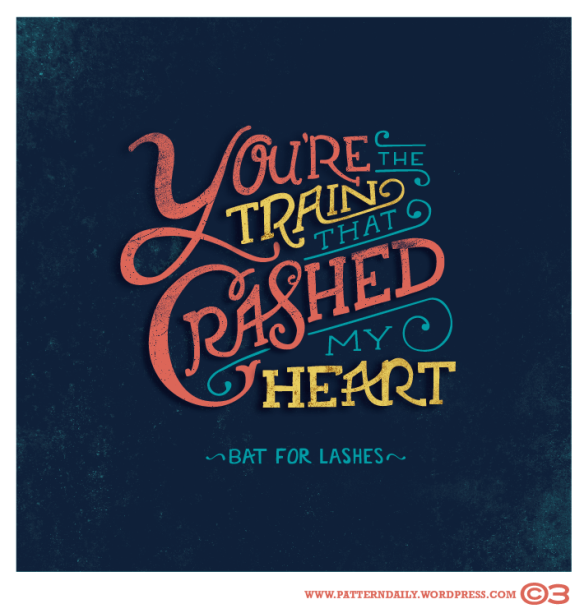 You're The Train That Crashed My Heart /// Bat For Lashes /// PatternDaily