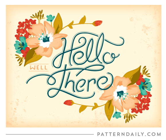 Well Hello There Print// PatternDaily